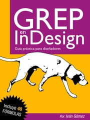 GREP en InDesign ebook by Iván Gómez