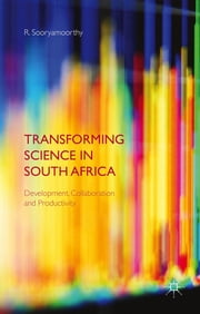 Transforming Science in South Africa - Development, Collaboration and Productivity ebook by R. Sooryamoorthy