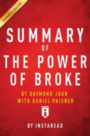 The Power of Broke - by Daymond John with Daniel Paisner | Summary & Analysis ebook by Instaread