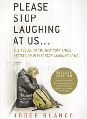 Please Stop Laughing at Us... - The Sequel to the New York Times Bestseller Please Stop Laughing at Me... ebook by Jodee Blanco