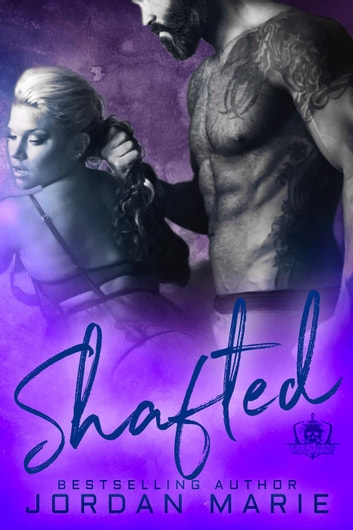 Shafted - Devil's Blaze MC, #4 ebook by Jordan Marie
