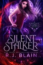 Silent Stalker ebook by R.J. Blain