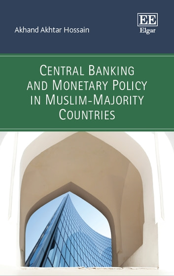 Central Banking and Monetary Policy in Muslim-Majority Countries ebook by Akhand Akhtar Hossain