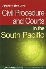 Civil Procedure and Courts in the South Pacific ebook by Jennifer Corrin-Care