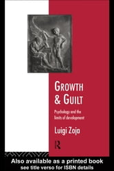 Growth and Guilt - Psychology and the Limits of Development ebook by Luigi Zoja