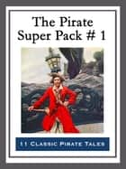 The Pirate Super Pack # 1 ebook by Howard Pyle