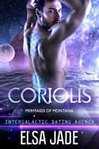 Coriolis - Intergalactic Dating Agency ebook by