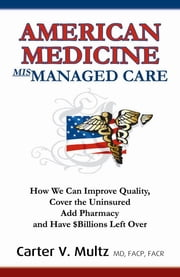 American Medicine Mismanaged Care ebook by Carter V. Multz