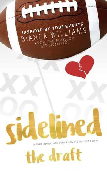 Sidelined - The Draft ebook by Bianca Williams