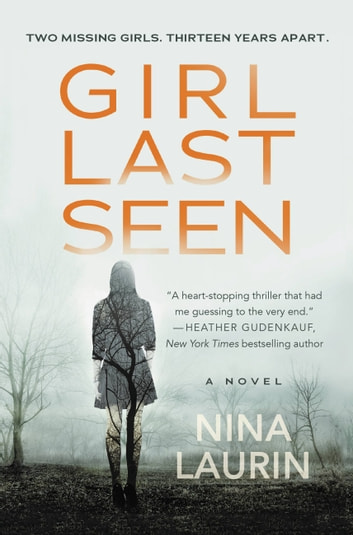 Girl Last Seen - A gripping psychological thriller with a shocking twist ebook by Nina Laurin