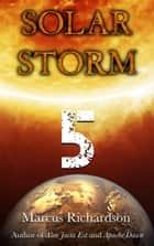 Solar Storm: Book 5 ebook by Marcus Richardson