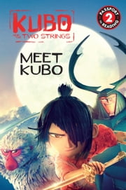 Kubo and the Two Strings: Meet Kubo ebook by R. R. Busse