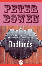 Badlands ebook by Peter Bowen