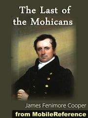 The Last Of The Mohicans. Illustrated. (Mobi Classics) ebook by James Fenimore Cooper