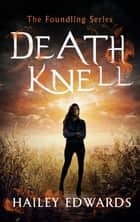 Death Knell ebook by Hailey Edwards