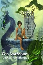 The Watcher ebook by Joshua Pantalleresco, Florence Chan, Kristen Denbow
