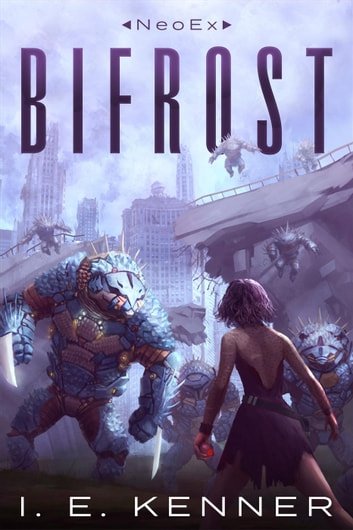 Bifrost - NeoEx, #1 eBook by I.E. Kenner