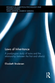 Laws of Inheritance - A post-Jungian study of twins and the relationship between the first and other(s) ebook by Elizabeth Brodersen