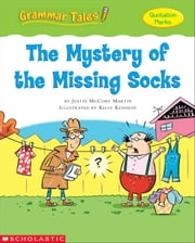 Grammar Tales: The Mystery of the Missing Socks ebook by Martin, Justin McCory