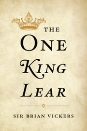 The One King Lear ebook by Sir Brian Vickers
