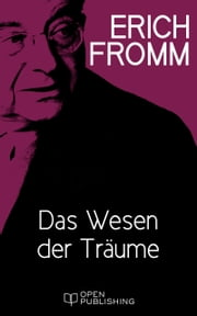Das Wesen der Träume - The Nature of Dreams ebook by Erich Fromm,Rainer Funk
