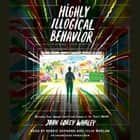 Highly Illogical Behavior audiobook by John Corey Whaley