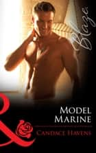 Model Marine (Mills & Boon Blaze) (Uniformly Hot!, Book 24) 電子書籍 by Candace Havens