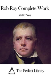 Rob Roy Complete Work ebook by Walter Scott