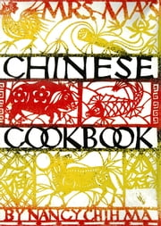 Mrs. Ma's Chinese Cookbook ebook by Nancy  Chih Ma