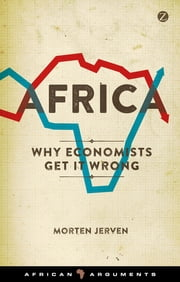 Africa - Why Economists Get It Wrong ebook by Morten Jerven