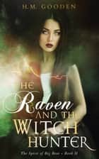 The Raven and The Witch Hunter - The Spirit of Big Bear eBook by H. M. Gooden