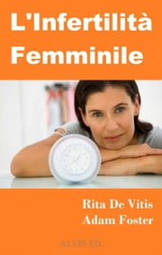L'Infertilità Femminile ebook by Rita De Vitis