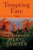 Tempting Fate ebook by Meryl Sawyer