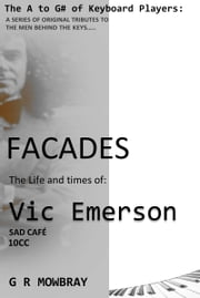 Facades: The Life and Times of Vic Emerson ebook by G R Mowbray