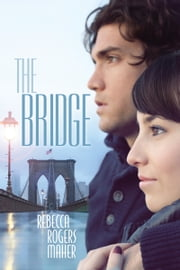 The Bridge ebook by Rebecca Rogers Maher