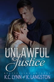 Unlawful Justice ebook by K.C. Lynn,K. Langston