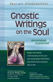Gnostic Writings on the Soul - Annotated & Explained ebook by Andrew Phillip Smith,Stephen A. Hoeller, PhD