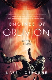 Engines of Oblivion ebook by Karen Osborne