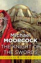 The Knight of the Swords ebook by Michael Moorcock