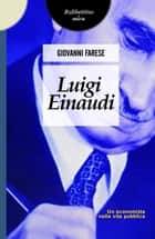 Luigi Einaudi ebook by Giovanni Farese