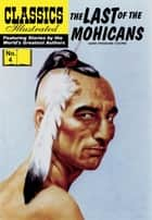 The Last of the Mohicans - Classics Illustrated #4 ebook by James Fenimore Cooper, William B. Jones, Jr.
