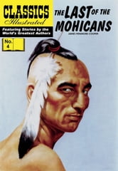 The Last of the Mohicans - Classics Illustrated #4 ebook by James Fenimore Cooper
