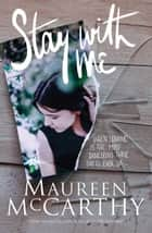 Stay With Me ebook by Maureen McCarthy
