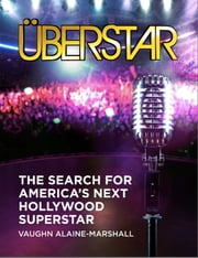 Uberstar - The Search For America's Next Hollywood Superstar ebook by Vaughn Alaine-Marshall