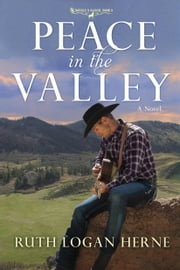 Peace in the Valley - A Novel ebook by Ruth Logan Herne