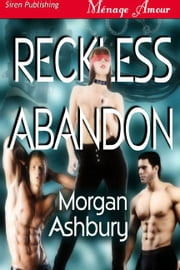 Reckless Abandon ebook by Morgan Ashbury