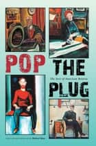 Pop the Plug ebook by Michael Kent