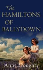 The Hamiltons of Ballydown ebook by Anne Doughty