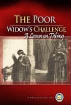 The Poor Widow's Challenge ebook by Yahweh's Restoration Ministry