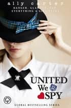 United We Spy - Book 6 eBook by Ally Carter